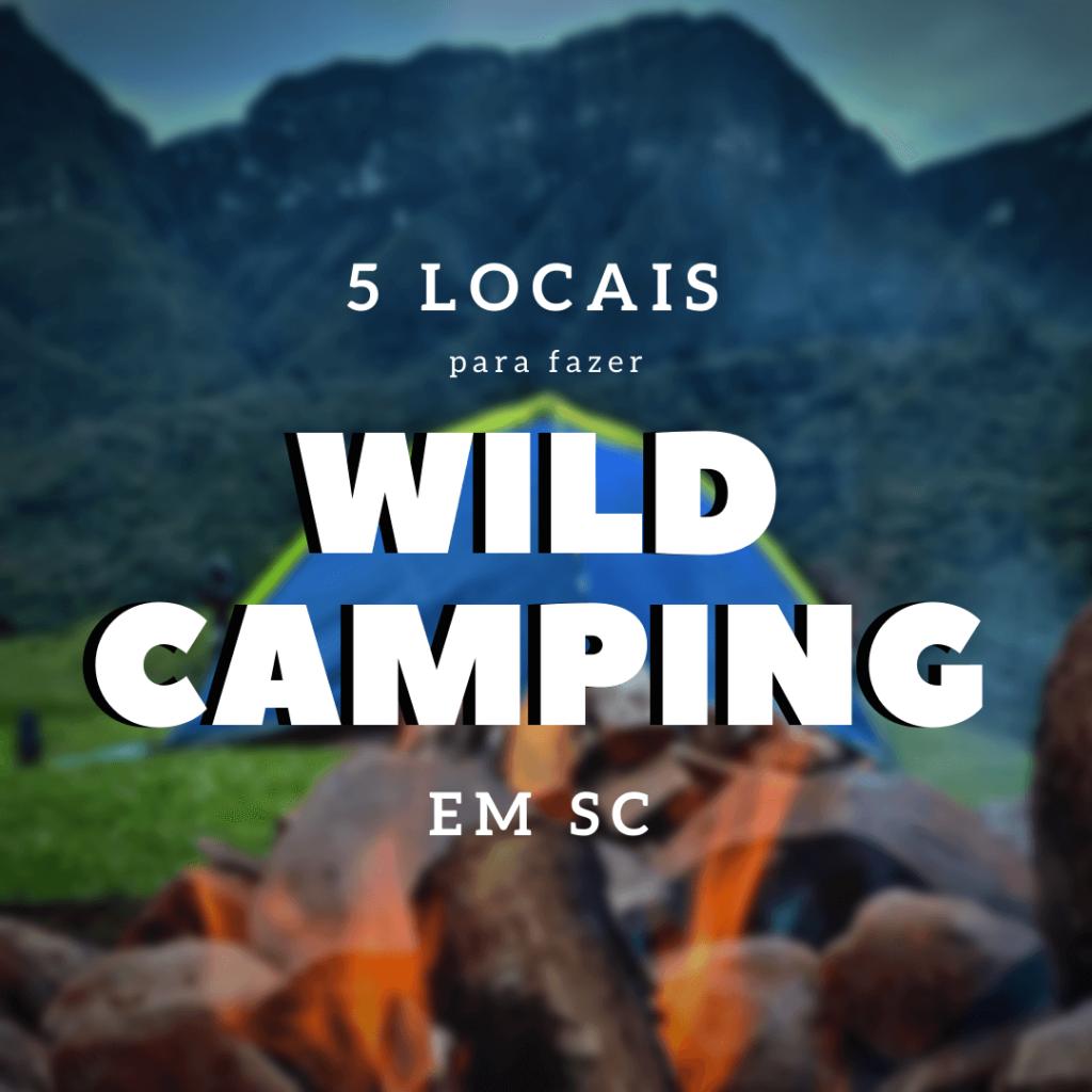 5 lugares para fazer Wild Camping em Santa Catarina