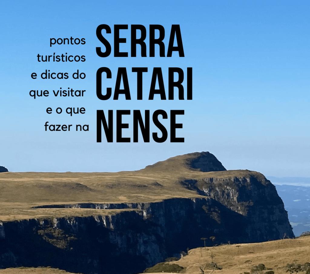 O que conhecer na Serra Catarinense? Pontos turísticos e dicas!